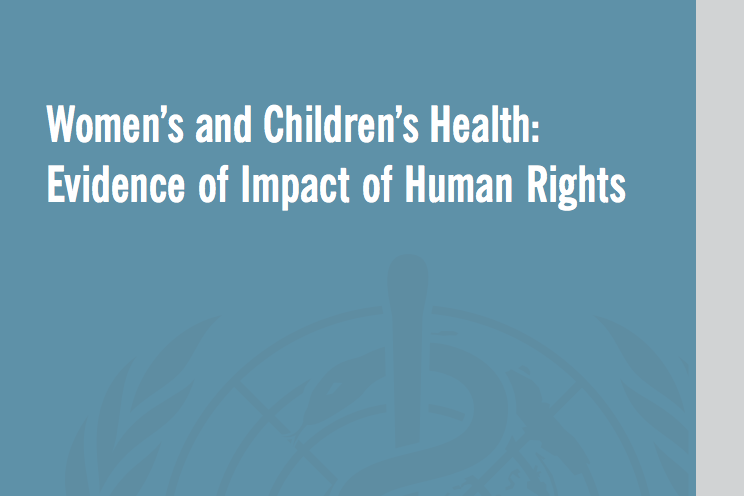 Women's and children's health: evidence of impact of human rights