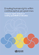 Ensuring human rights within contraceptive programmes: A human rights analysis of existing quantitative indicators